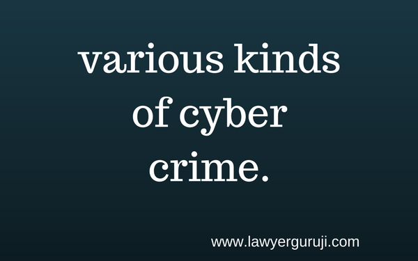 Cyber Crime ke prakar. ( Various kind of Cyber Crime.)