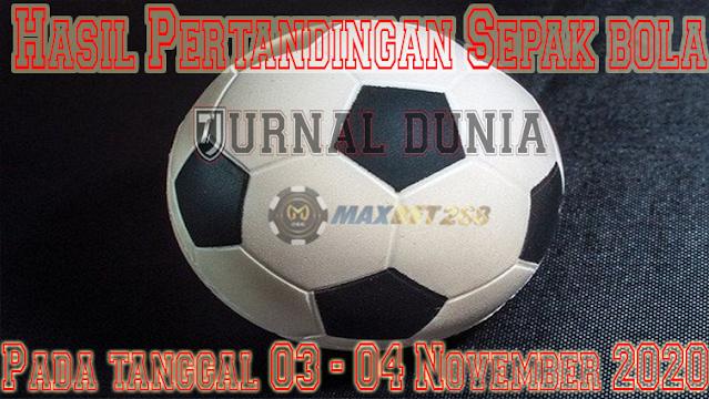 Hasil Pertandingan Sepakbola Tanggal 03 - 04 November 2020