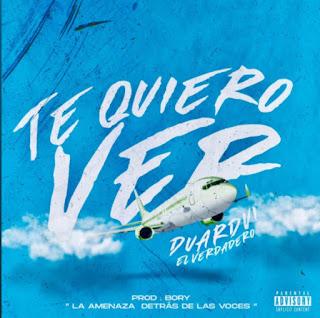 """235867291 1706786706179080 4299859346997368303 n - Duardvi """"El Verdadero"""" - Te Quiero Ver"""
