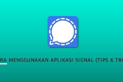 Cara Menggunakan Aplikasi Signal (tips dan trik)