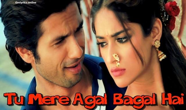Tu Mere Agal Bagal Hai Lyrics
