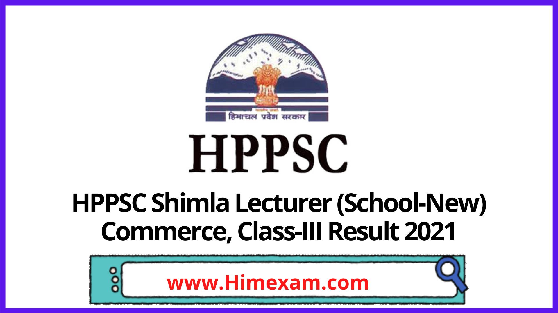 HPPSC Shimla Lecturer (School-New) Commerce, Class-III Result 2021