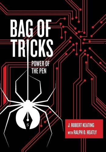 Bag of Tricks  Power of the Pen by J. Robert Keating and Ralph O. Heatly