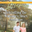 """Rekindling the Widower's Heart"" by Glynna Kaye"