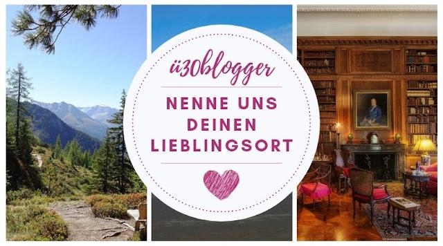 blogparade: Lieblingsorte - ü30Blogger & Friends