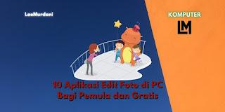 10 Software Edit Foto di PC Bagi Pemula dan Gratis