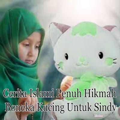 Cerita Islami Penuh Hikmah Boneka Kucing Untuk Sindy