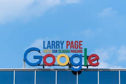 Larry Page, Fakta dan Sejarah Panjang Google | Hot Info
