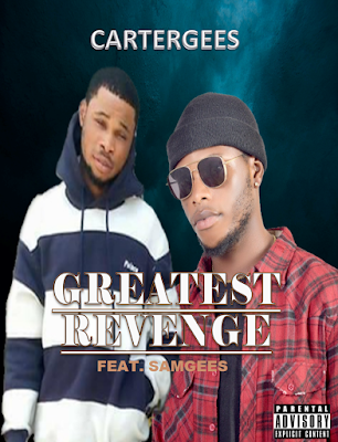 Cartergees - Greatest Revenge ft. Samgees