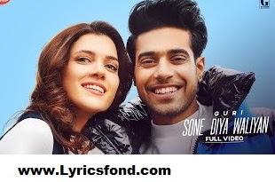 SONE DIYA WALIYAN LYRICS – Guri (New Punjabi Song)
