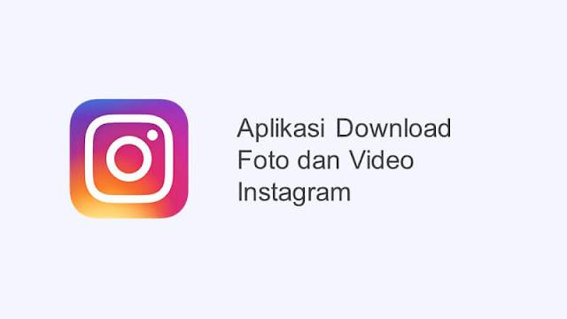 aplikasi download foto dan video instagram tanpa copy url