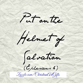Put on the helmet of salvation Ephesians 6