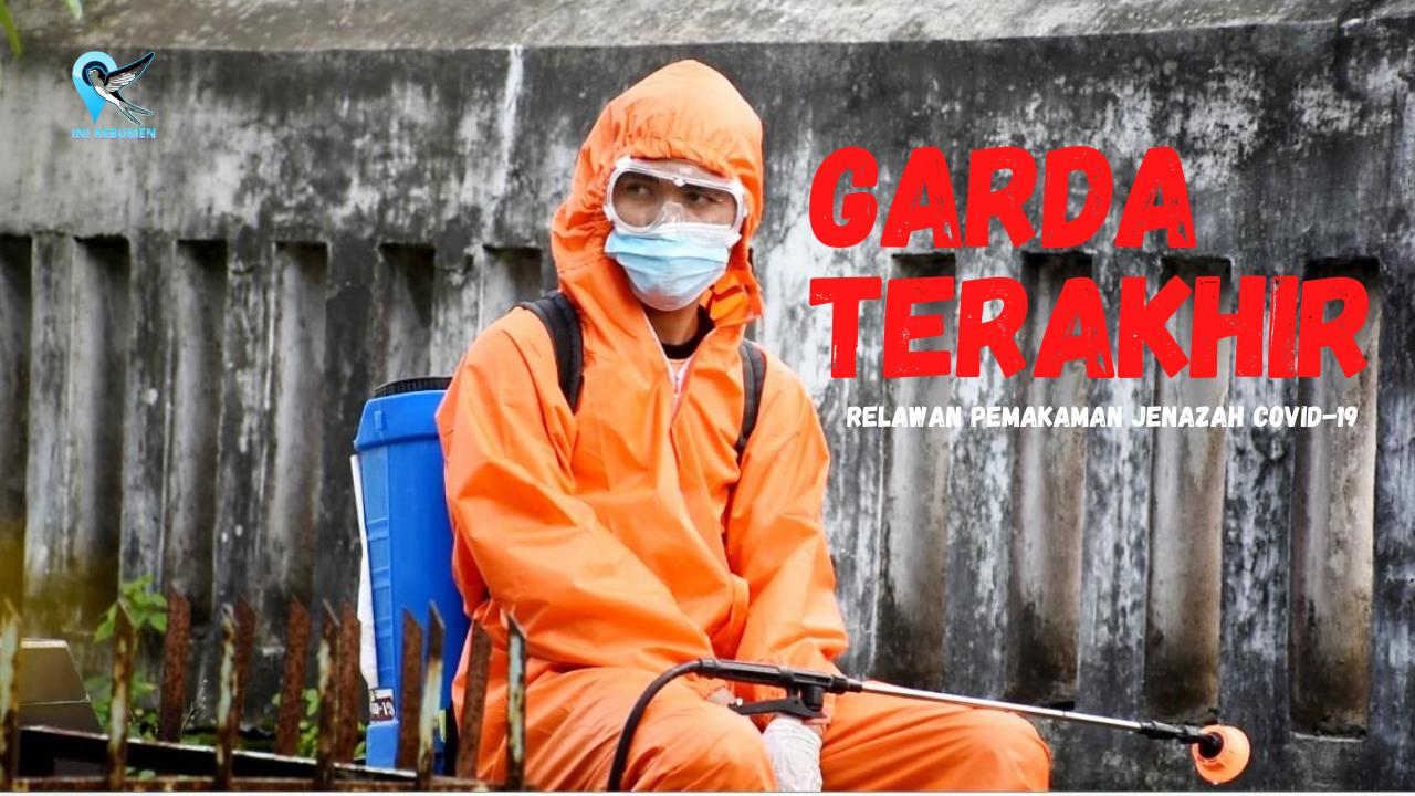 Garda Terakhir, Film Dokumenter Relawan Petugas Pemakaman Jenazah Covid-19
