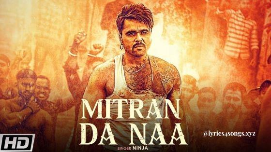 MITRAN DA NAA LYRICS –  Ninja  | Desi Crew | Lyrics4Songs.xyz