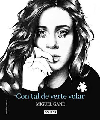 LIBRO - Con tal de verte volar : Miguel Gane   (Aguilar - 3 Noviembre 2016)   Edición papel & digital ebook kindle  POESIA | comprar en Amazon España