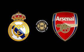موعد مباراة ريال مدريد وارسنال القادمة بطولة الكأس الدولية للأبطال