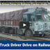 Drunken Truck Driver Drive on Railway Tracks in India