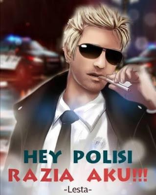 Novel Hey Polisi,Razia Aku!!! Karya Lesta Full Episode
