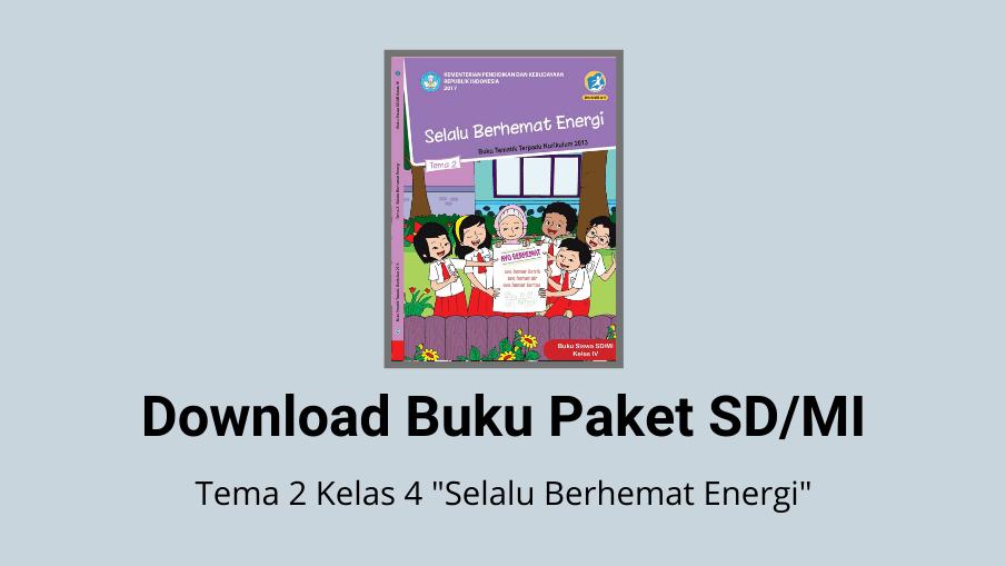 Download Buku Tema 2 Kelas 4 Selalu Berhemat Energi SD/MI
