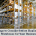 Things to Consider before Finalizing a Warehouse for Your Business