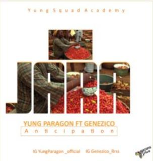 Anticipate Jara by Yung Paragon ft. Genezico | @I_amyungparagon @Genezicomusic