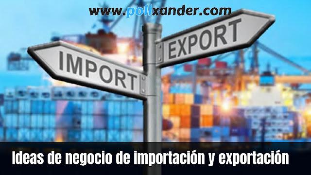 Ideas de negocio de importación y exportación