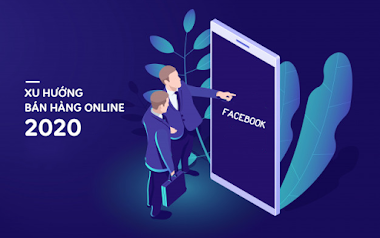 Hướng dẫn chi tiết: Cách bán hàng trên Facebook hiệu quả 2020