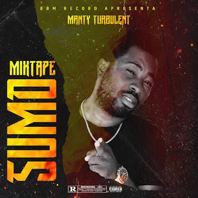Manty Turbulent - Sumo (Mixtape)   [FREE DOWNLOAD]