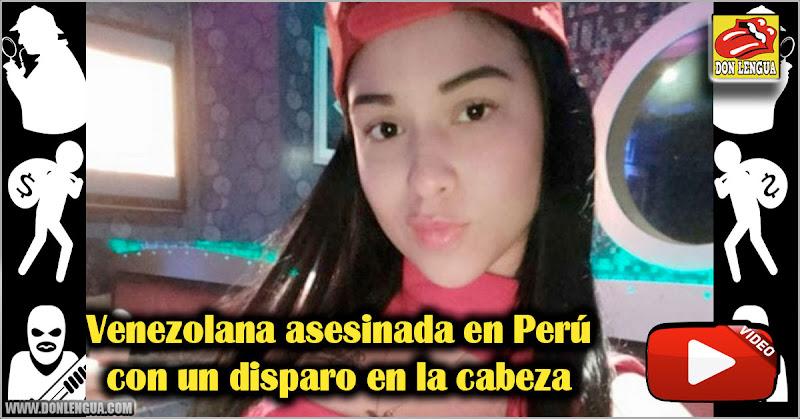 Venezolana asesinada en Perú con un disparo en la cabeza