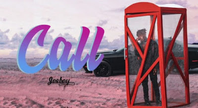 Joeboy - Call (Mp3 Download)