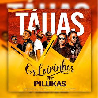 Os Loirinhos - Táuas (feat. Os Pilukas ( 2019 ) [DOWNLOAD]