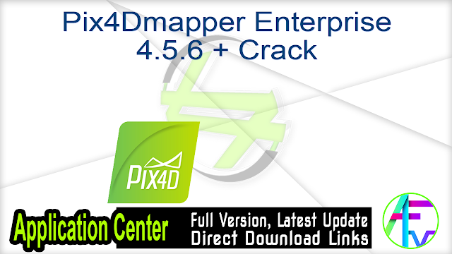 Pix4Dmapper Enterprise 4.5.6 + Crack