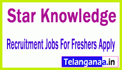 Star Knowledge Recruitment Jobs For Freshers Apply