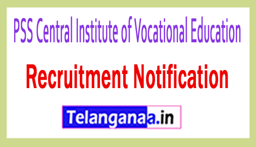 PSS Central Institute of Vocational Education PCIVE Recruitment