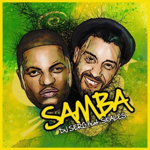 """DJ Serg x Skales – """"Samba"""""""