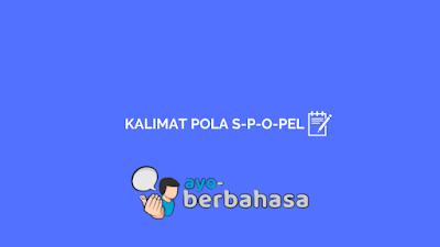 contoh kalimat berpola S-P-O-Pel