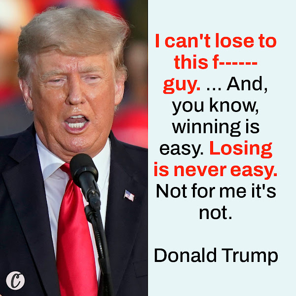 I can't lose to this f------ guy. ... And, you know, winning is easy. Losing is never easy. Not for me it's not. — Donald Trump