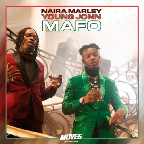 Young John x Naira Marley – Mafo (Audio download and video)