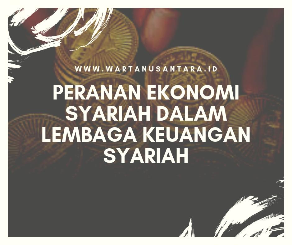 Peranan Ekonomi Syariah Dalam Lembaga Keuangan Syariah ...