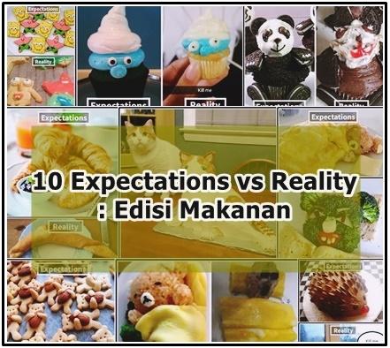 10 Expectations vs Reality : Edisi Makanan