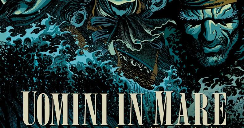 """#CritiComics - """"Uomini in mare"""": con Riff Reb's tra le onde degli oceani e della letteratura"""
