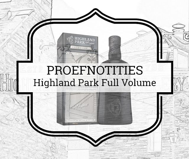 A Tasty Dram proefnotities Highland Park Full Volume
