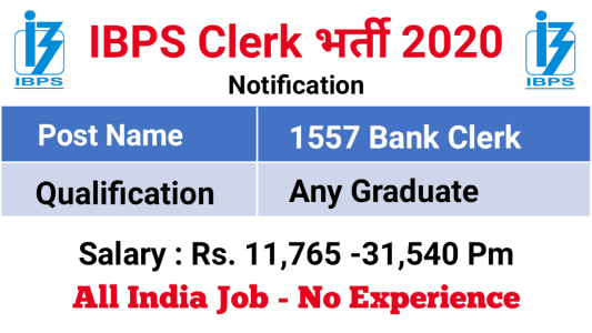IBPS Recruitment for 1557 CRP Clerks X Posts 2020 (Re-open)