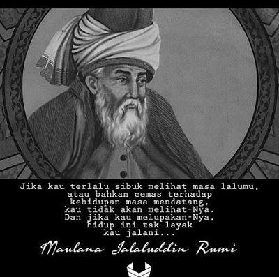 Untuk Menjadi Hidup Lebih Baik Nasehat Jalaludin Ar Rumi Inspirasi Pemuda Masa Kini