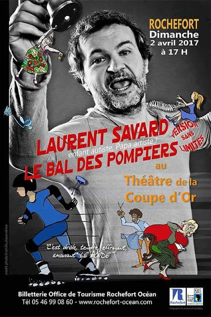 "Spectacle de Laurent Savard ""Le bal des pompiers"" à Rochefort 2 avril 2017"