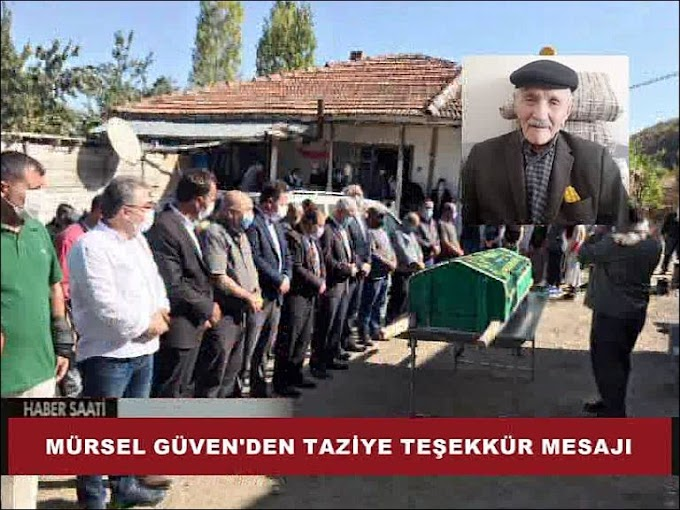 Mürsel Güven'in vefat eden babası Mehmet Güven toprağa verildi.