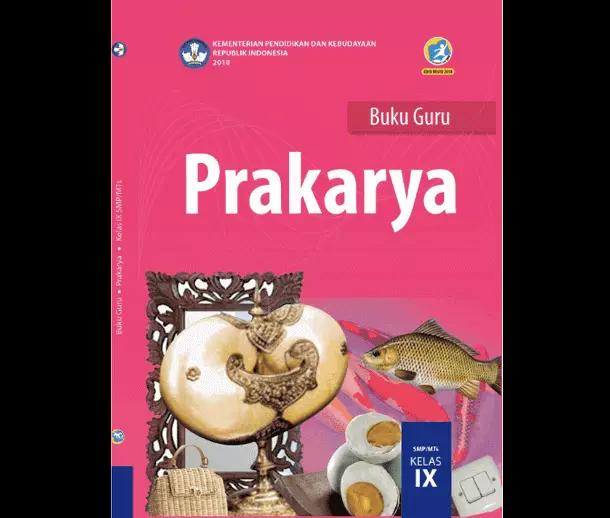 Buku Guru Prakarya SMP MTs Kelas 9 K13 Revisi 2018