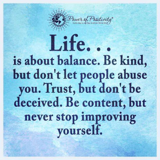 Balanced Life Quotes: Life Is All About Balance. Be Kind But Don't Let People