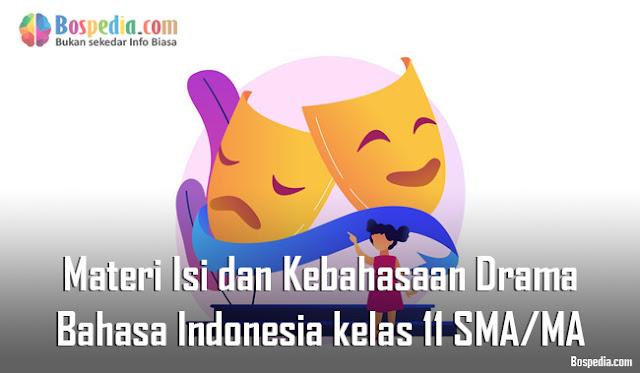 Materi Isi dan Kebahasaan Drama Mapel Bahasa Indonesia kelas 11 SMA/MA