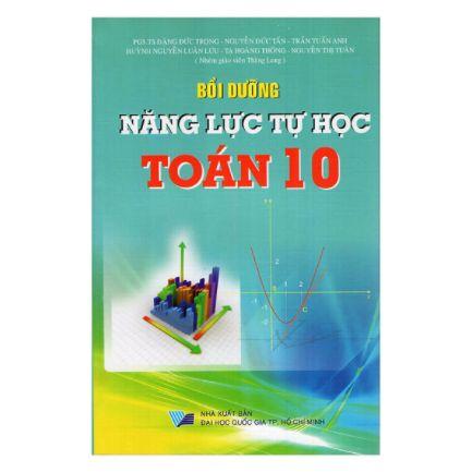 Bồi Dưỡng Năng Lực Tự Học Toán Lớp 10 ebook PDF-EPUB-AWZ3-PRC-MOBI